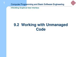 9.2  Working with Unmanaged Code