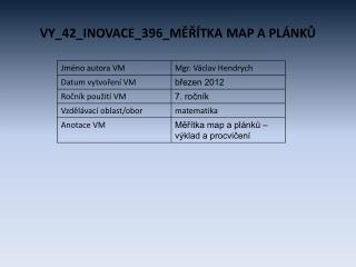 VY_42_INOVACE_396_MĚŘÍTKA  MAP A PLÁNKŮ