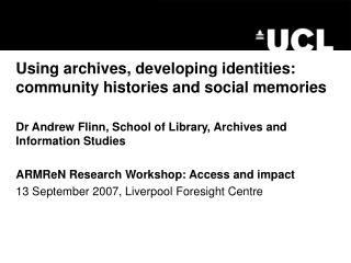 Using archives, developing identities: community histories and social memories