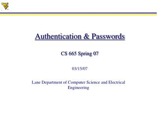Authentication & Passwords CS 665 Spring 07 03/15/07