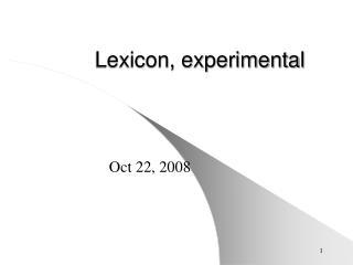 Lexicon, experimental