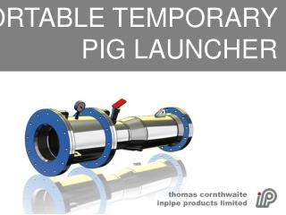 PORTABLE TEMPORARY PIG LAUNCHER