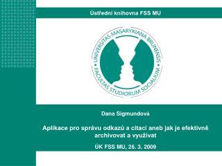 Dana Sigmundová Aplikace pro správu odkazů a citací aneb jak je efektivně archivovat a využívat
