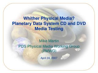Whither Physical Media? Planetary Data System CD and DVD Media Testing