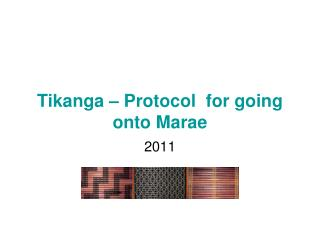 Tikanga   Protocol  for going onto Marae