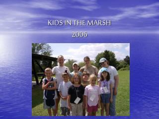 KIDS IN THE MARSH 2006