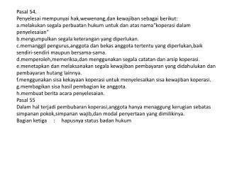 Pasal 54. Penyelesai mempunyai hak,wewenang,dan kewajiban sebagai berikut: