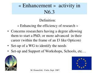 «Enhancement»  activity in N6.3