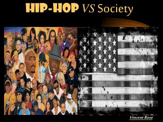 Hip-Hop VS Society
