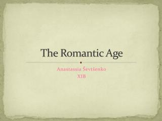 The Romantic Age