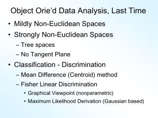 Object Orie d Data Analysis, Last Time