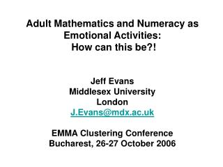 Adult Mathematics and Numeracy as  Emotional Activities:   How can this be?!