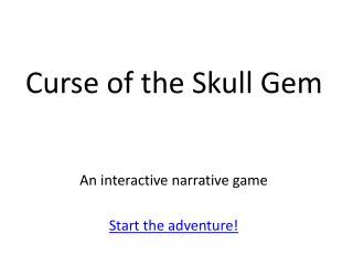 Curse of the Skull Gem