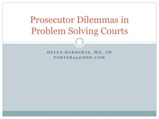Prosecutor Dilemmas in  Problem Solving Courts