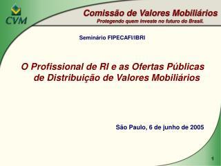 Comissão de Valores Mobiliários Protegendo quem investe no futuro do Brasil.