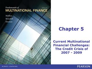 Current Multinational Financial Challenges: The Credit Crisis of 2007 - 2009
