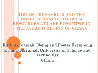 Ruth Akyeamah Obeng and Foster Frempong Kwame Nkrumah University of Science and Technology  Ghana