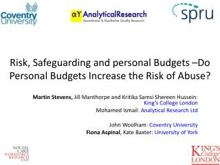 Risk, Safeguarding and personal Budgets –Do  Personal Budgets Increase the Risk of Abuse?