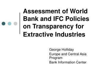 Assessment of World Bank and IFC Policies on Transparency for Extractive Industries