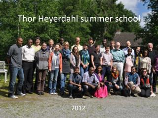Thor Heyerdahl summer school