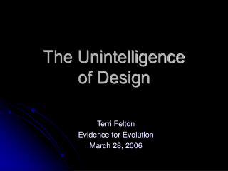 The Unintelligence  of Design