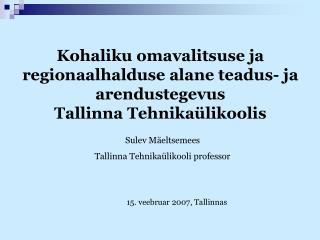 Sulev Mäeltsemees Tallinna Tehnikaülikooli professor