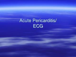 Acute Pericarditis/ ECG