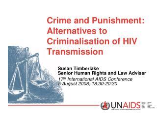 Crime and Punishment: Alternatives to Criminalisation of HIV Transmission