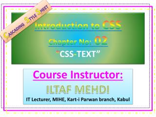 "Introduction to  CSS Chapter No:  02 "" CSS - TEXT"""