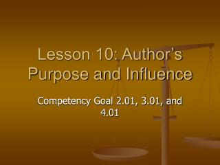 Lesson 10: Author's Purpose and Influence