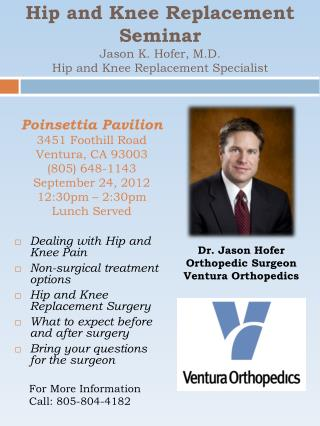 Hip and Knee Replacement Seminar Jason K. Hofer, M.D. Hip and Knee Replacement Specialist