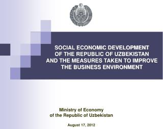 SOCIAL ECONOMIC DEVELOPMENT OF THE REPUBLIC OF UZBEKISTAN