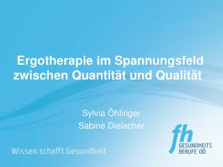 Ergotherapie im Spannungsfeld zwischen Quantität und Qualität