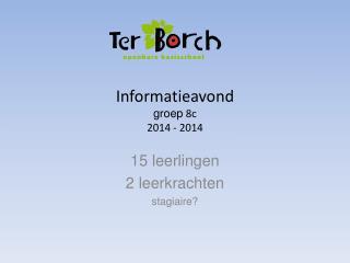 Informatieavond groep  8c 2014 - 2014