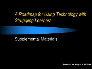 A Roadmap for Using Technology with Struggling Learners