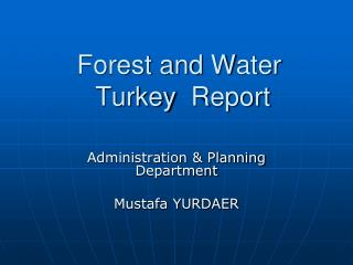Forest and  W ater Turkey R eport