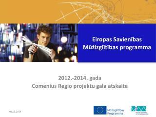 2012.-2014. gada  Comenius Regio projektu gala atskaite