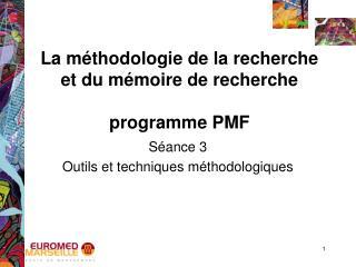 La méthodologie de la recherche et du mémoire de recherche  programme PMF