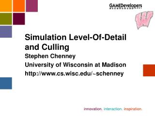 Simulation Level-Of-Detail and Culling