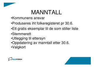 MANNTALL Kommunens ansvar Produseres  iht  folkeregisteret pr 30.6.
