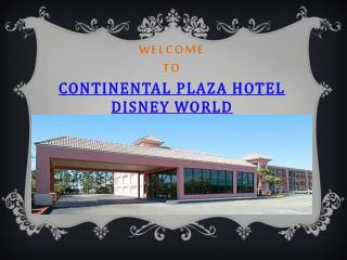 Continental Plaza Hotel Disney World