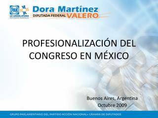 PROFESIONALIZACI�N DEL CONGRESO EN M�XICO