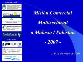 Misión Comercial  Multisectorial  a Malasia / Pakistan - 2007 -