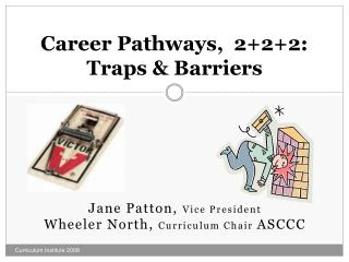 Career Pathways,  2+2+2: Traps & Barriers