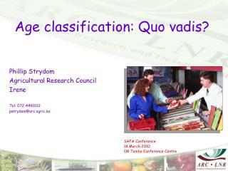 Age classification: Quo vadis?