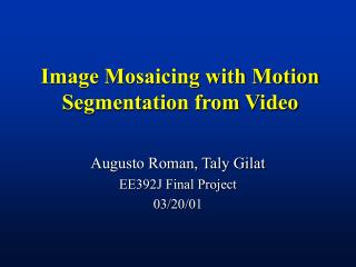 Image Mosaicing with Motion Segmentation from Video
