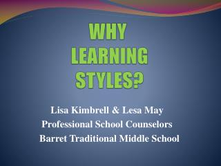 WHY  LEARNING  STYLES?