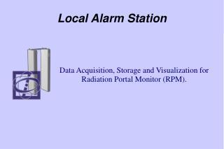 Local Alarm Station