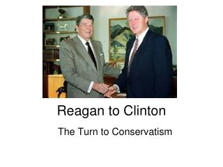 Reagan to Clinton