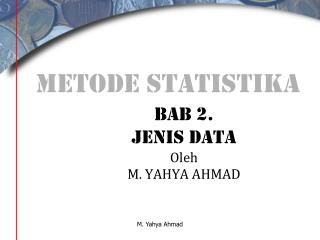 BAB 2.  jenis  data Oleh M. YAHYA AHMAD